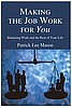 Making the Job Work for You - The Book